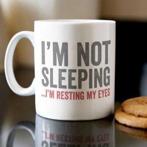 Personalised Mug - I m Not Sleeping